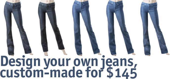 Fly   : Design your own jeans - custom made for $145!